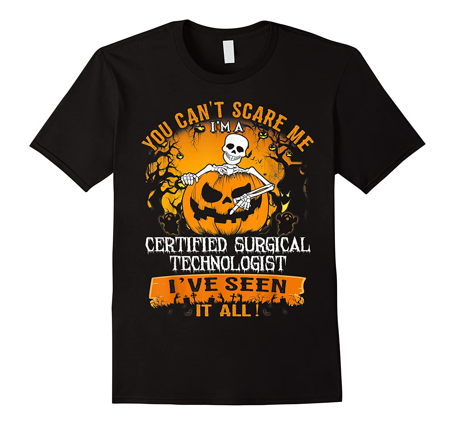 You Can't Scare Me I Am A Certified Surgical Technologist Shirts