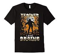 Teas Love Brains Funny Halloween School Gift T-shirt Black