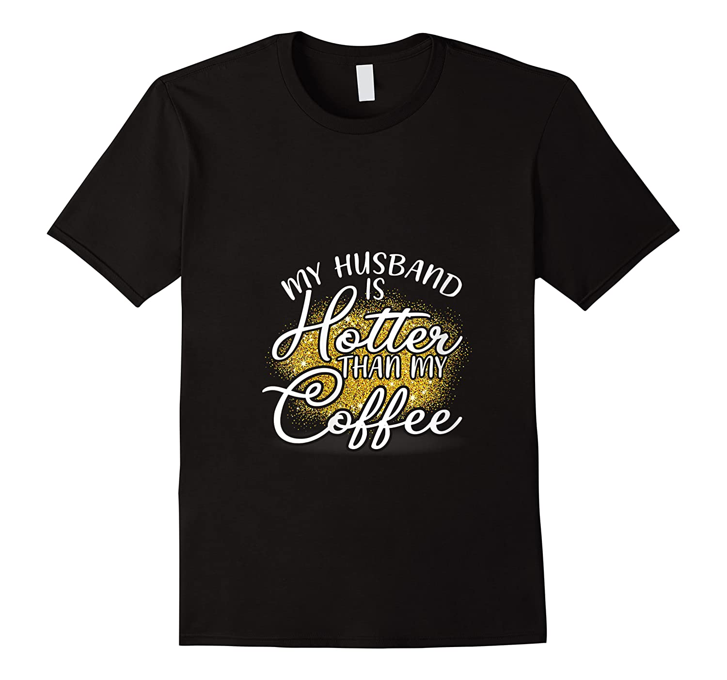 My Husband Is Hotter Than Coffee Love My Soulmate T Shirt