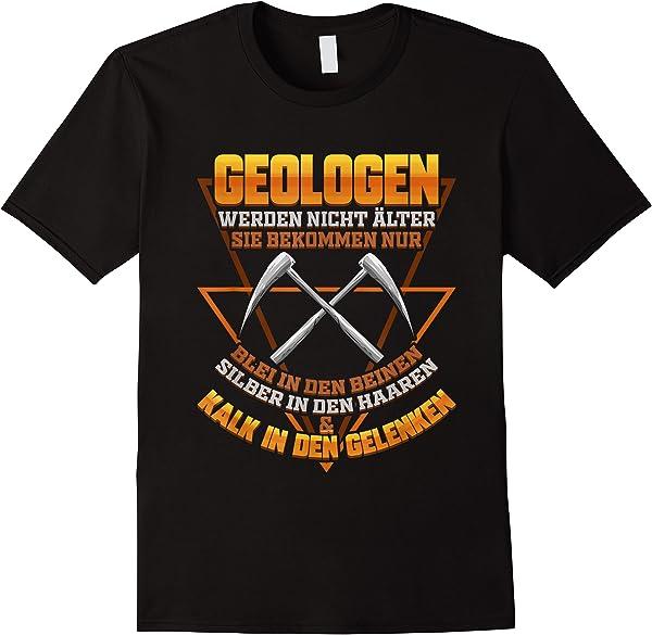 Geologen Werden Nicht älter - Lustiges Geologie Geschenk T-shirt