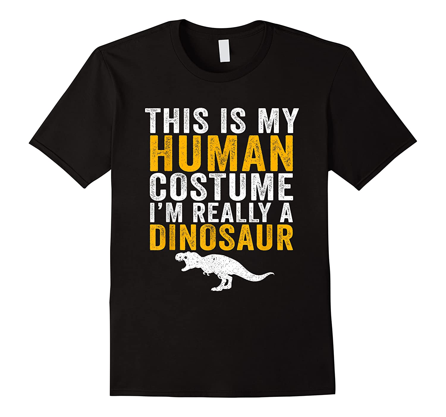 Funny This Is My Human Costume I'm Really A Dinosaur Shirts