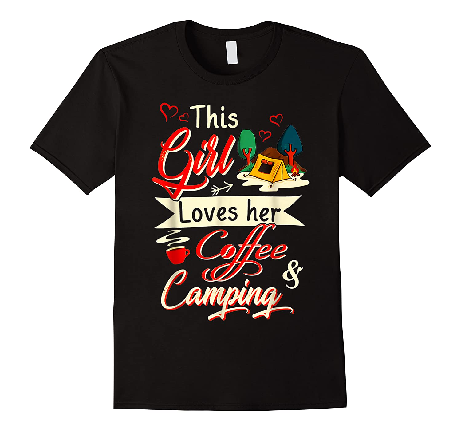This Girl Loves Her Coffee And Camping Gift Shirts
