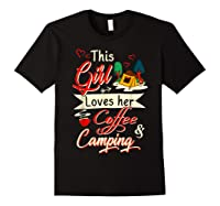 This Girl Loves Her Coffee And Camping Gift Shirts Black