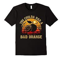 You Coulda Had A Bad Orange Happy Halloween Shirts Black