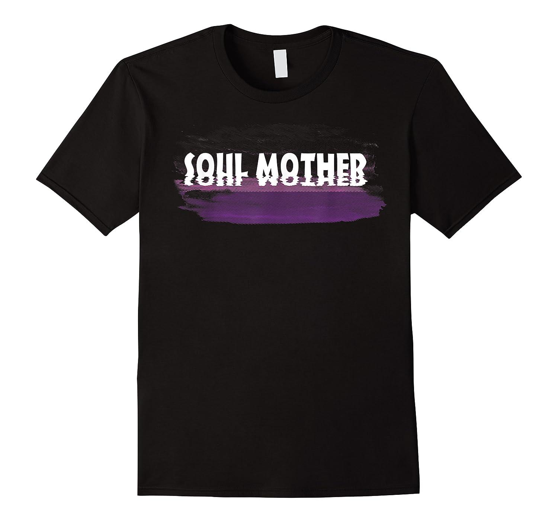 Soul Mother T Shirt