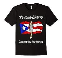 Boricua Strong Shaken But Not Broken Puerto Rican Flag Gift Shirts Black