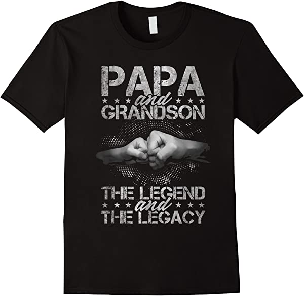 Papa And Grandson The Legend The Legacy Father's Day Gift T-shirt