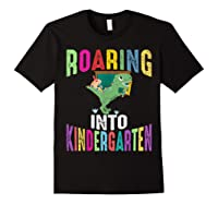 Happy First Day Of School Roaring Into Kindergarten Dinosaur Shirts Black