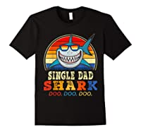 Vintage Single Dad Shark T Shirt Birthday Gifts For Family Black