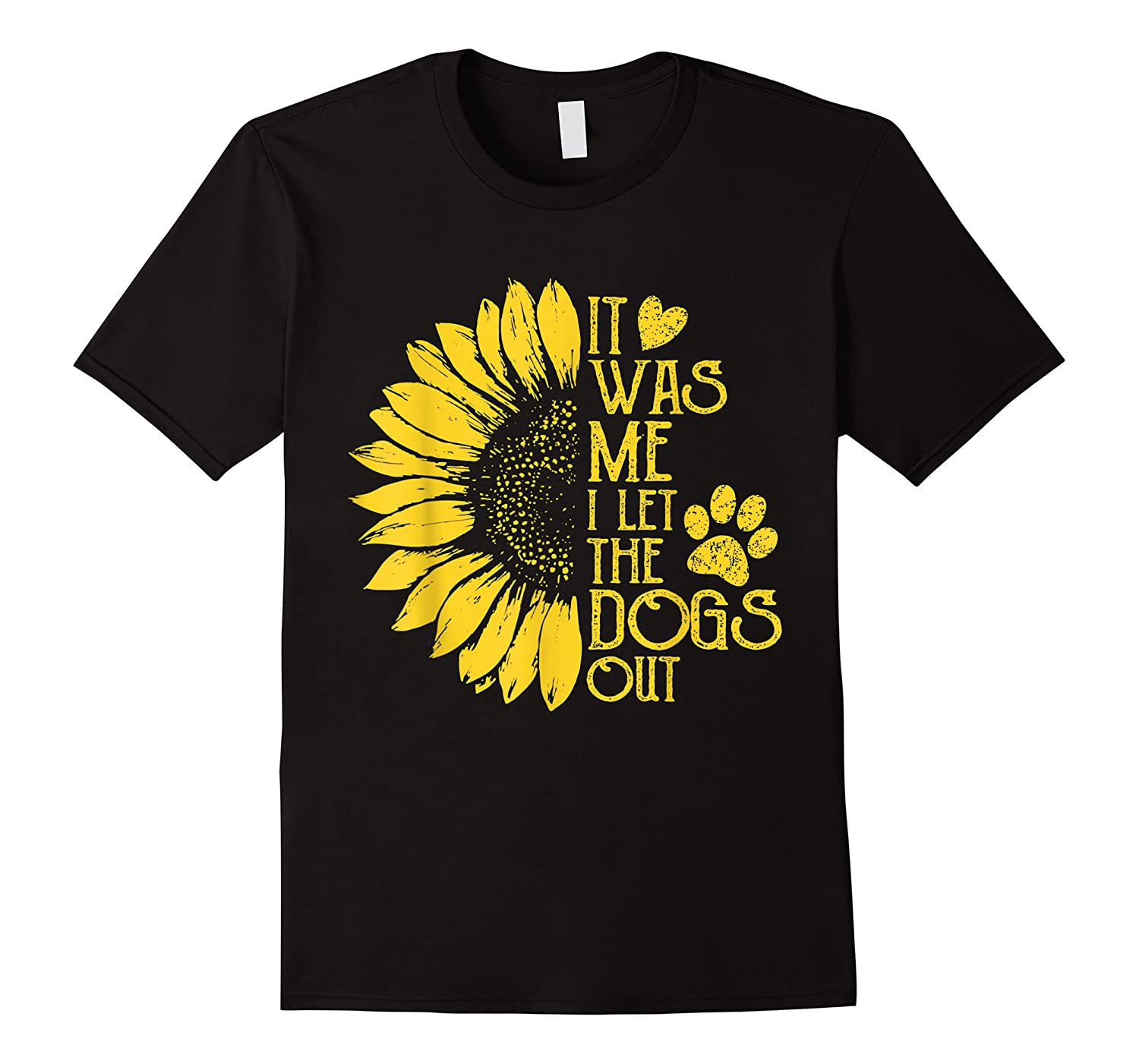 It Was Me I Let The Dogs Out Funny Puppy Lover Gift Shirts