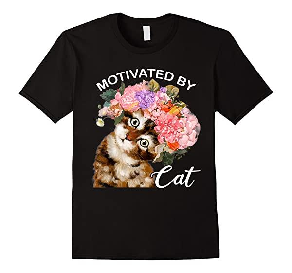 Motivated By Cat Flower Cat Mom Cute Cat Lover Gifts T Shirt