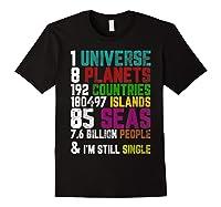 Single Tshirt I Am Single Funny T Shirt For Black