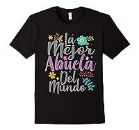 Feliz Dia De Las Madre Shirt La Mejor Abuela Del Mundo Shirt Black