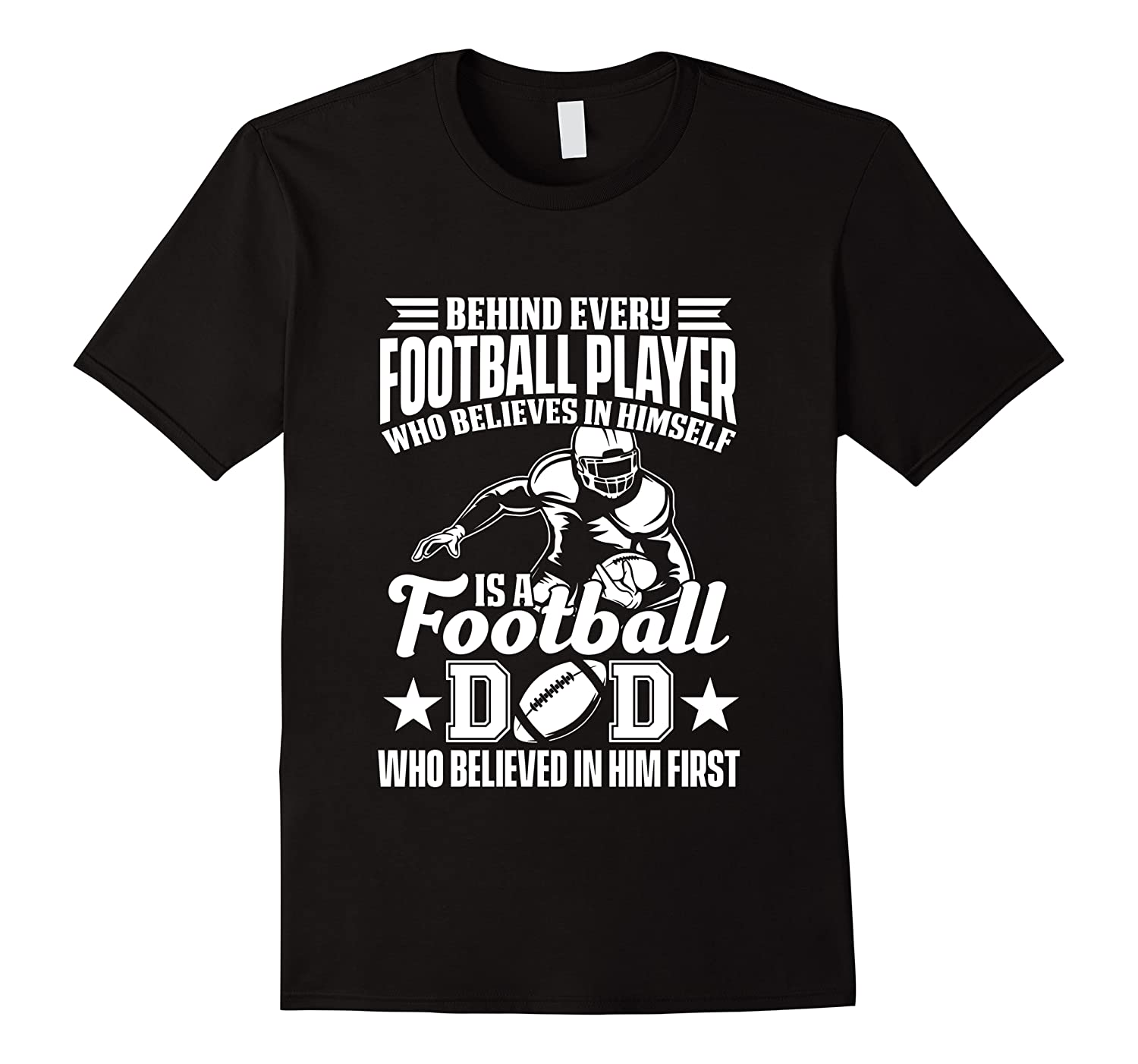 Behind Every Football Player Is A Football Dad Game Day Top T Shirt Men Short Sleeve