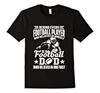 Behind Every Football Player Is A Football Dad Game Day Top T Shirt Black