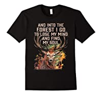 Into The Forest I Go To Lose My Mind Find My Soul Hunting Shirts Black