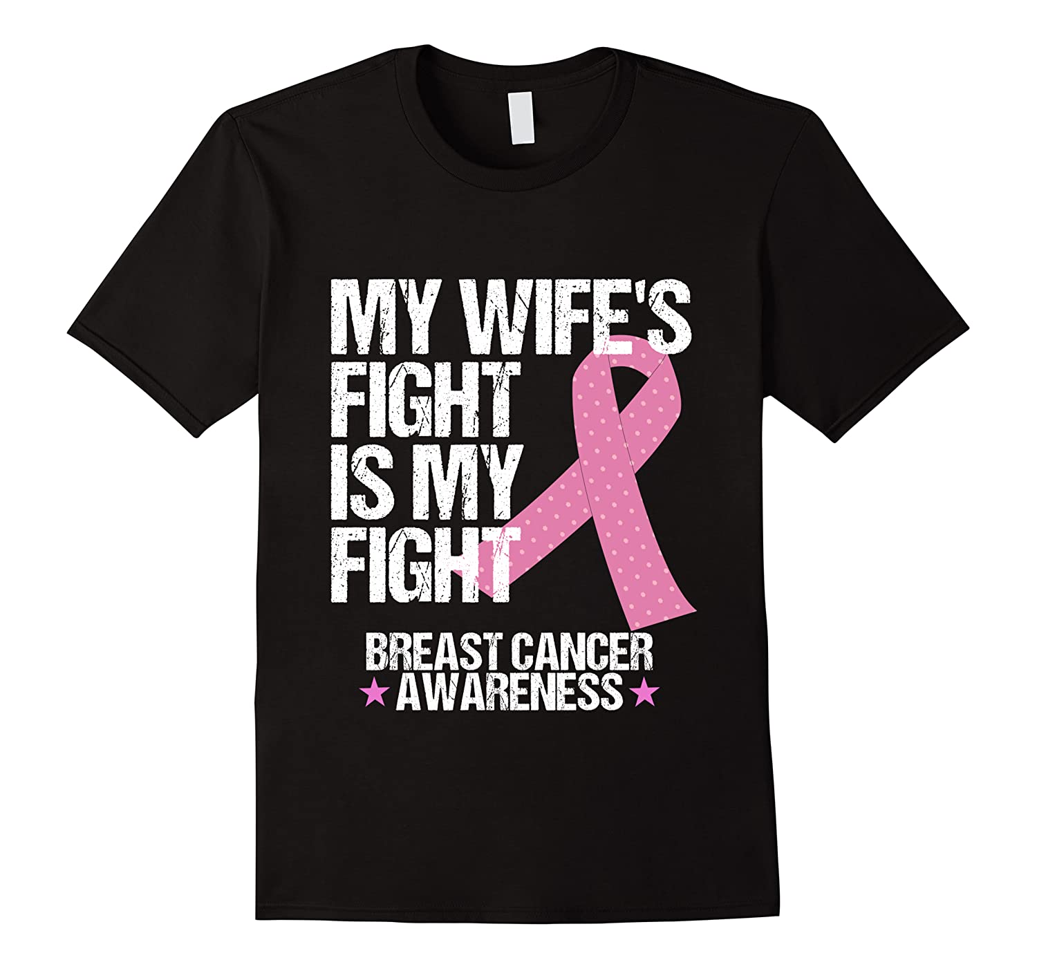 Breast Cancer Awareness Month Wife Fight Pink Ribbon Gift T Shirt Men Short Sleeve