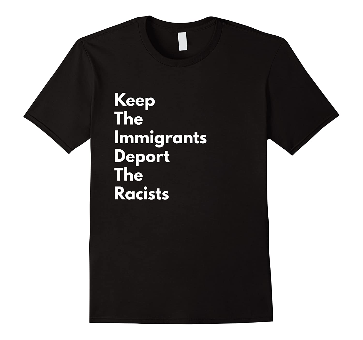 Keep The Immigrants Deport The Racists Shirts Men Short Sleeve