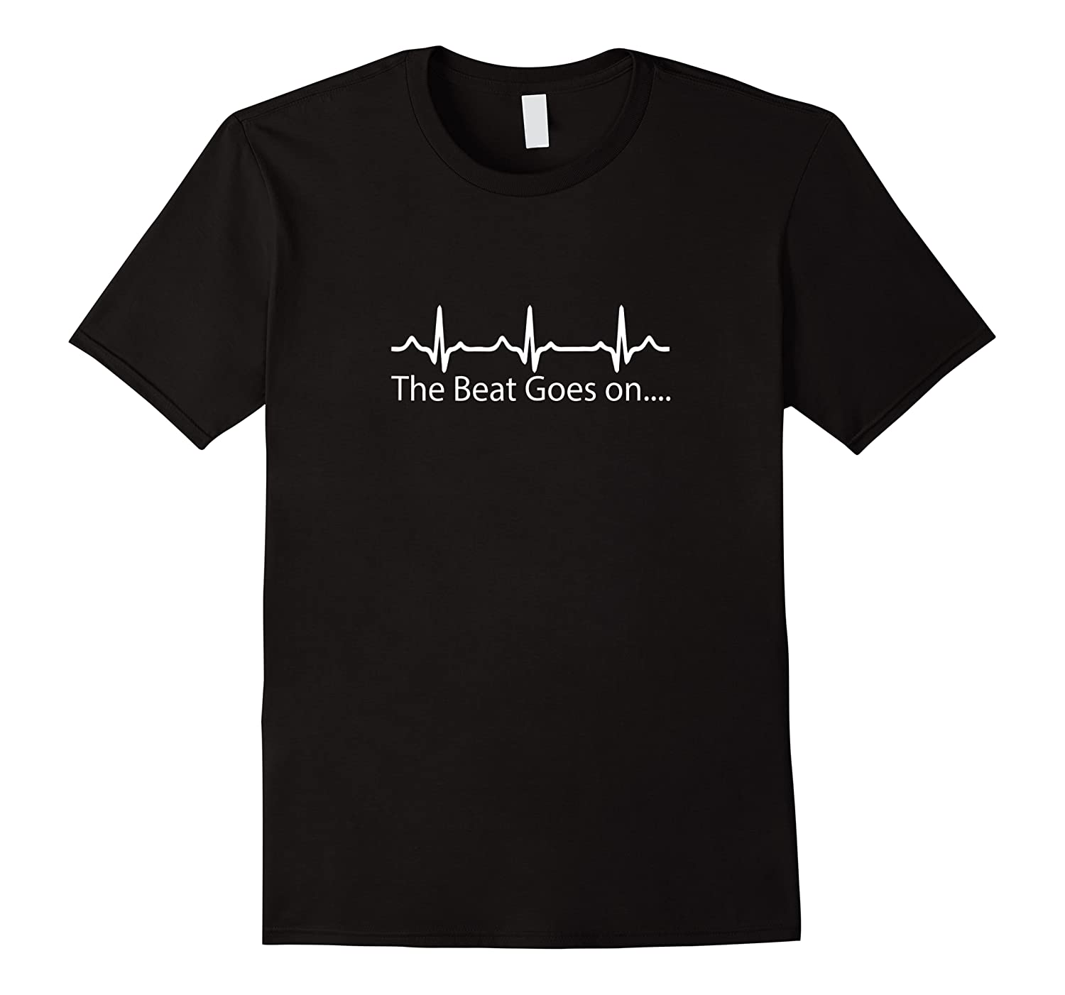 Heart Attack Survivor The Beat Goes On Heartbeat Shirts