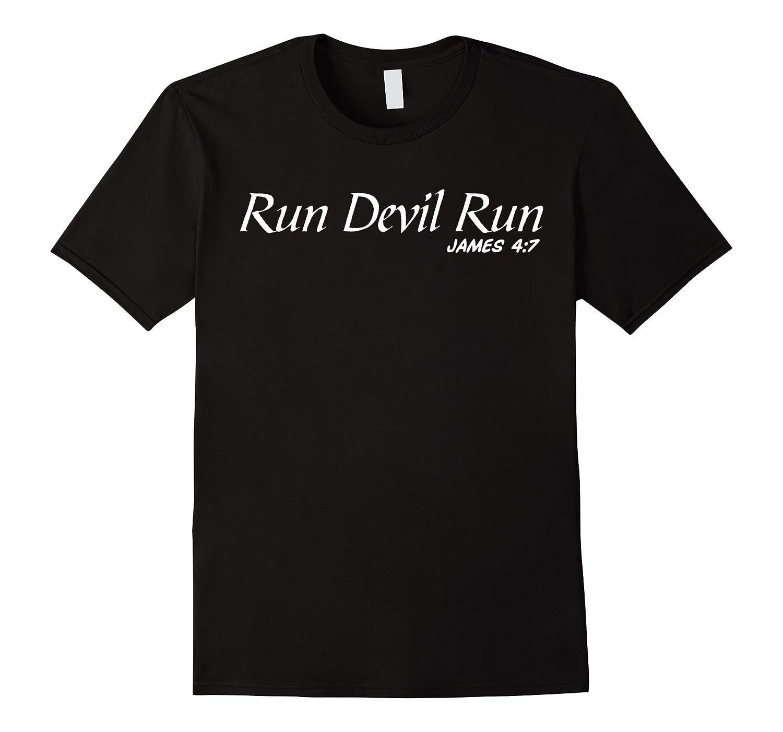 Run Devil Run James 4:7 Bible Verse T Shirts