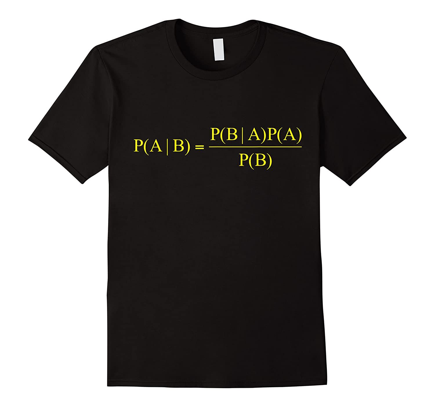 Bayes Theorem Science Math For Geeks Shirts