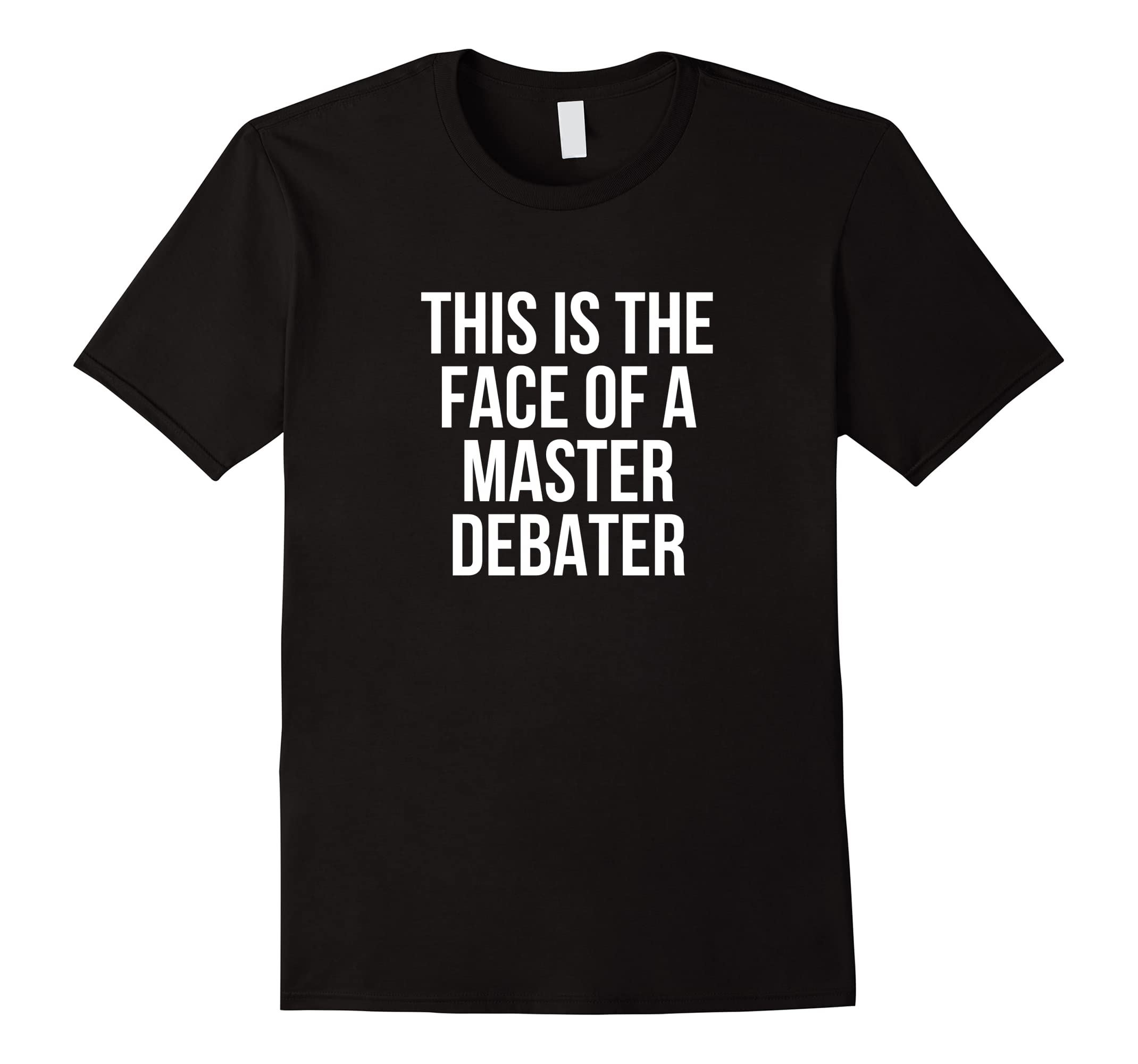 This Is The Face Of A Master Debater Funny T-Shirt-RT