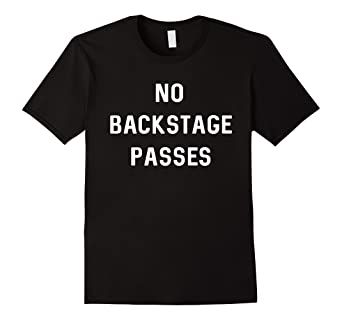 aliexpress pretty cool factory outlet Amazon.com: No backstage passes t-shirt: Clothing