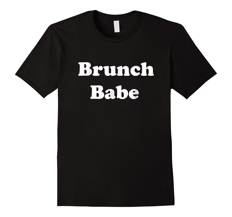 Brunch Babe Funny Sunday Brunch Slogan Shirts