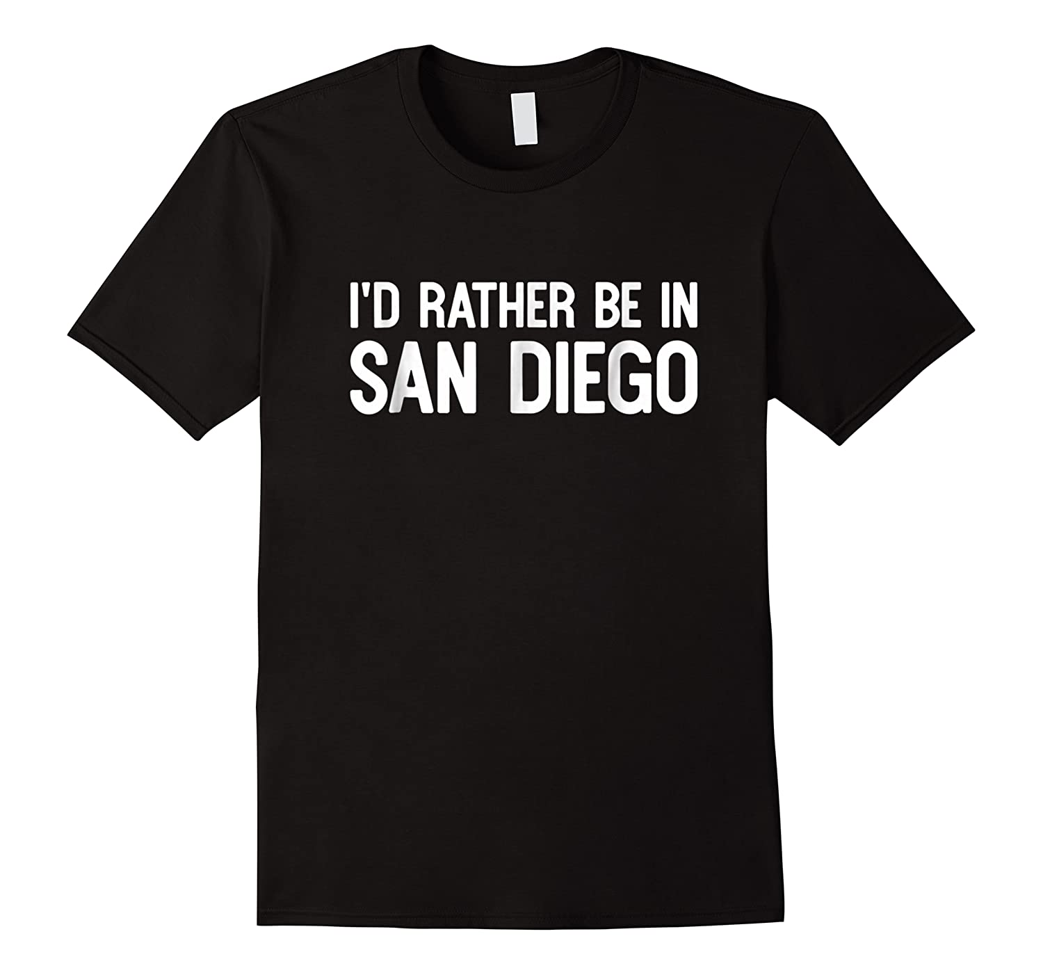 I D Rather Be In San Diego Funny Usa Home City State T Shirt