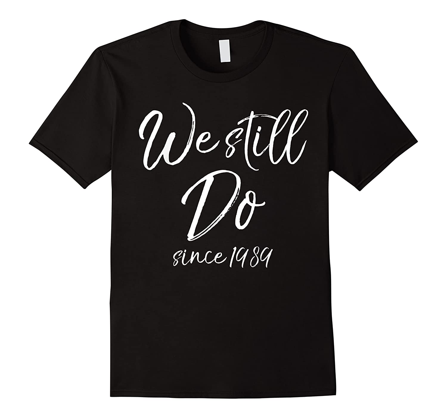 We Still Do Since 1989 29th Anniversary Gift Vows Shirts