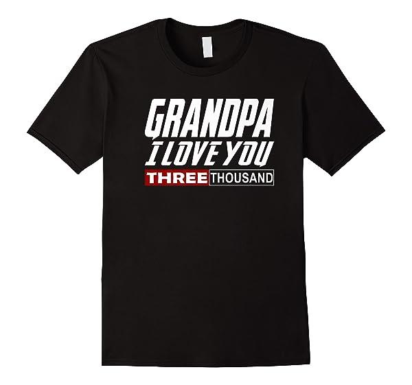 I Love You Grandpa 3000 Tshirt Dad Three Father S Day Gift Premium T Shirt