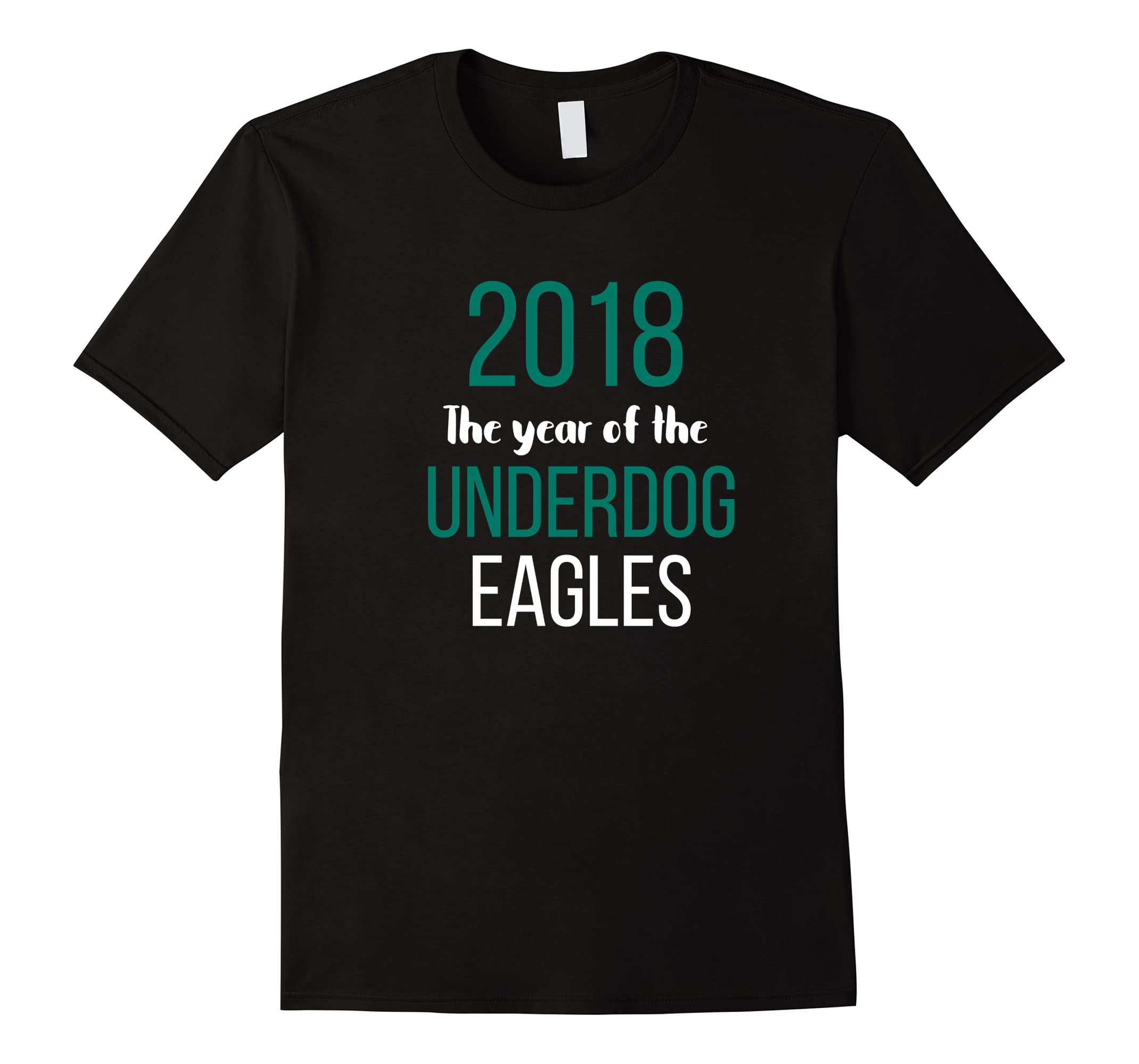 2018 The year of the Underdog Eagles Tee Shirt-ah my shirt one gift