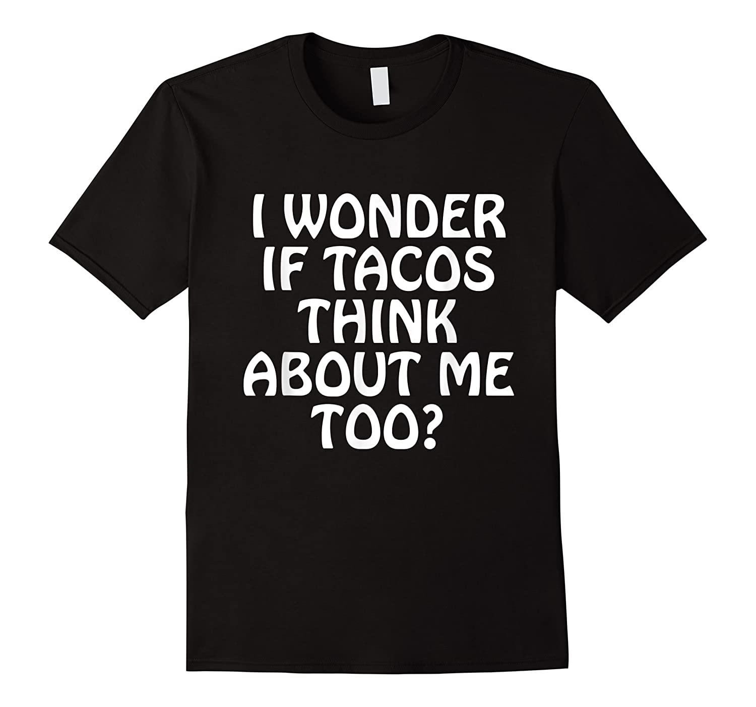 Wonder F Tacos Think About Me Too Shirts