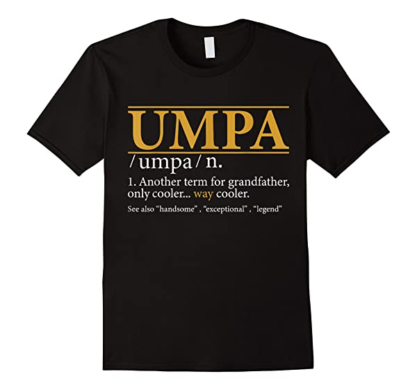 S Funny Umpa Definition Fathers Day Gift Grandpa Gift T Shirt