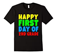 Happy First Day Of Second Grade School For 2nd Grade Shirts Black