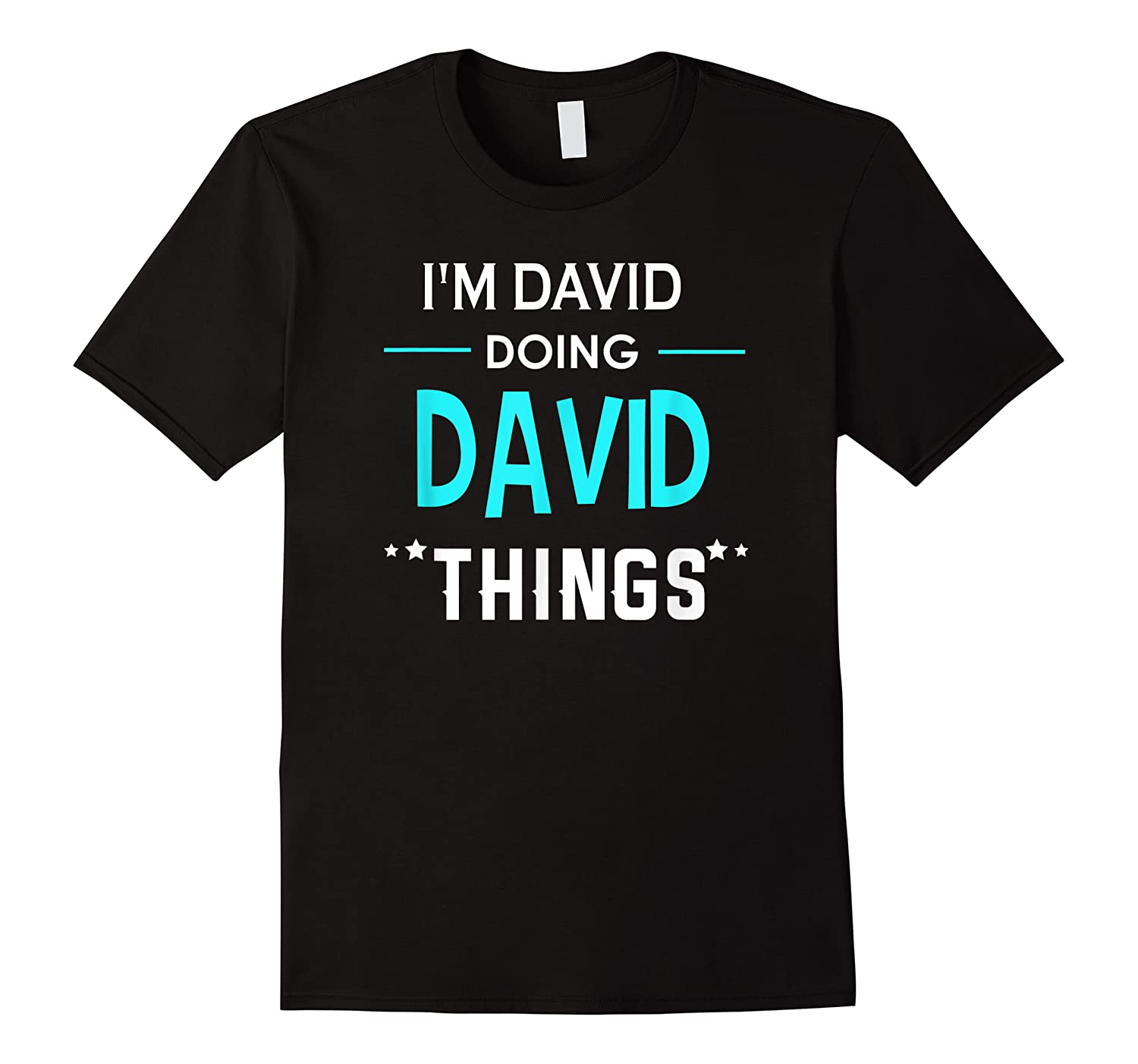 I'm David Doing David Things Funny First Name Shirts