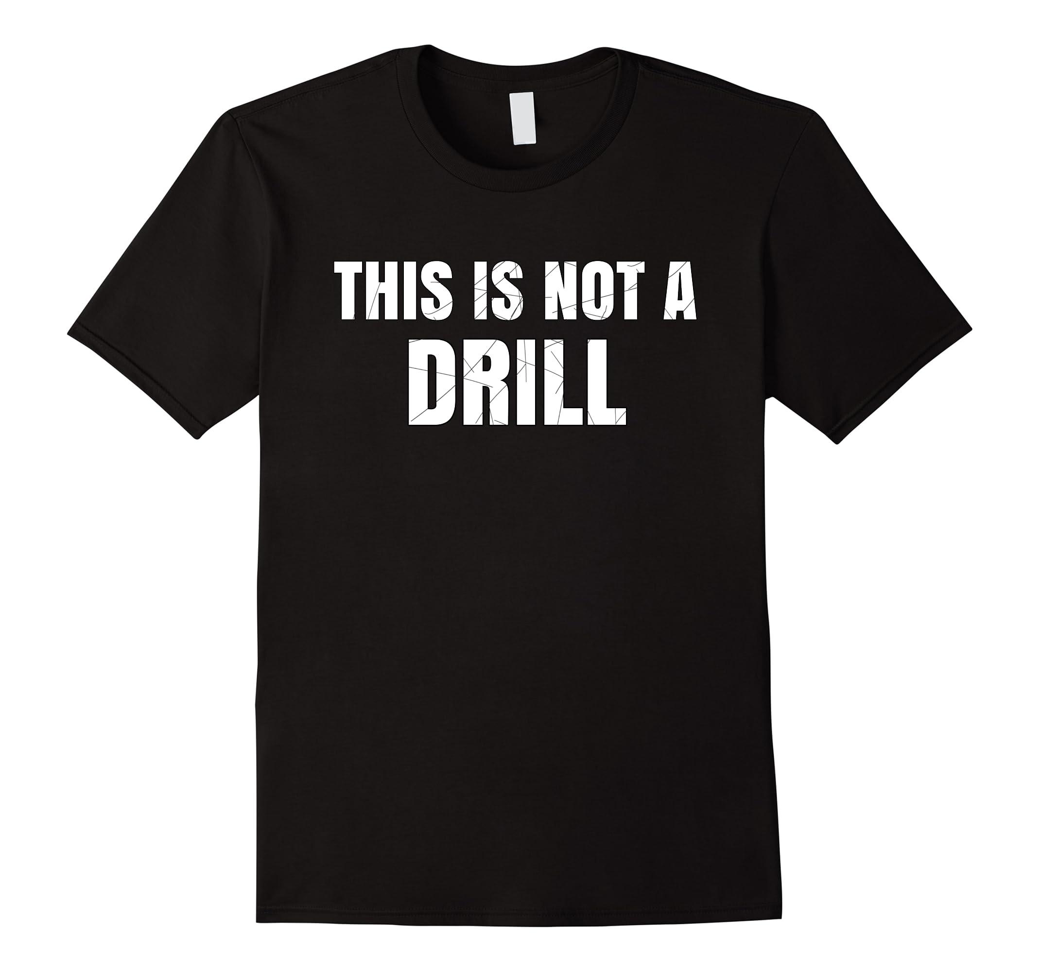 This Is Not A Drill - Ballistic Strike False Alarm Shirt-RT