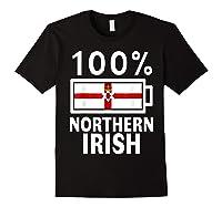 Northern Ireland Flag Shirt 100 Irish Battery Power Tee Black