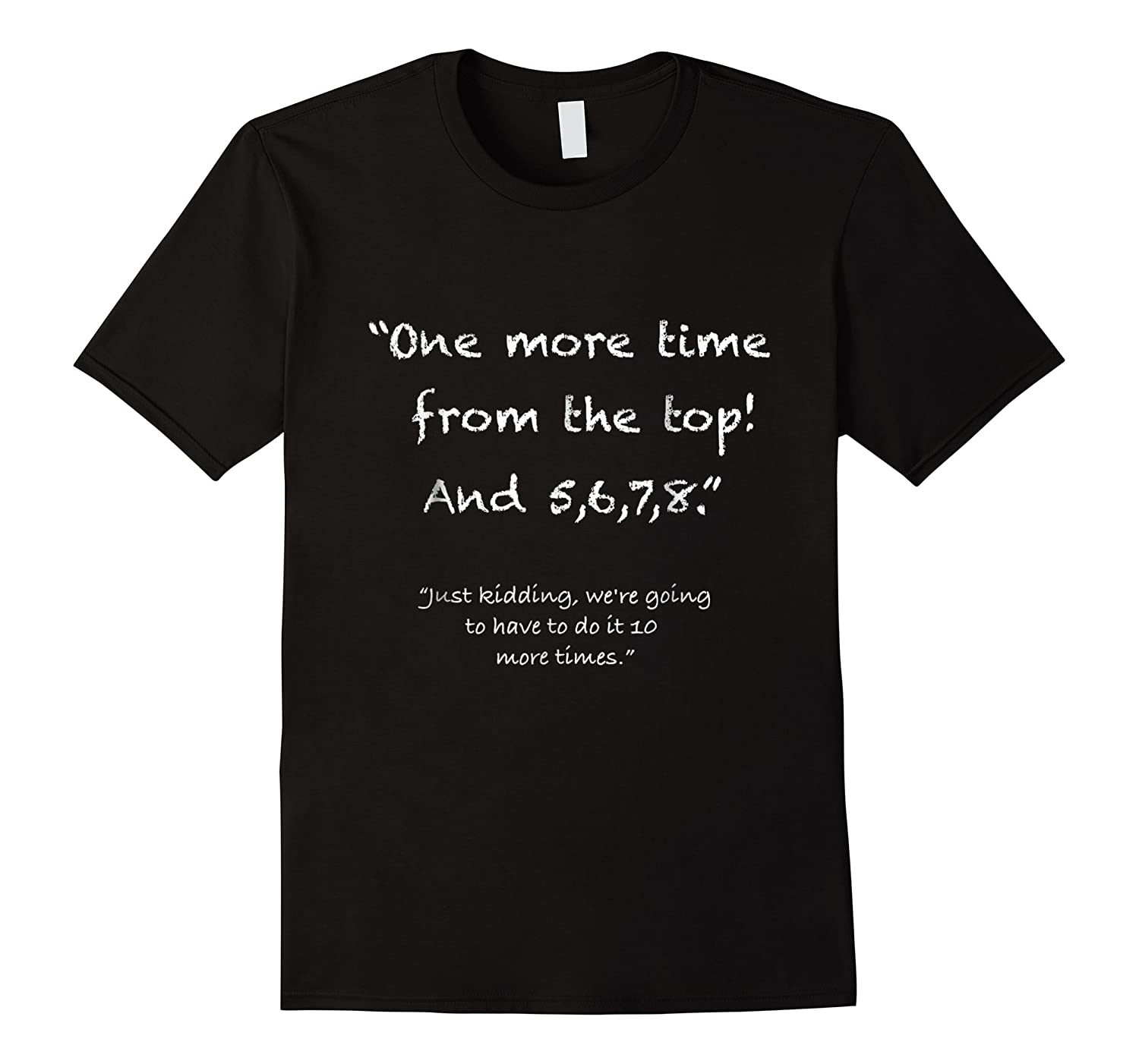 One More Time From Top 5 6 7 8 Funny Dance Tea Shirts