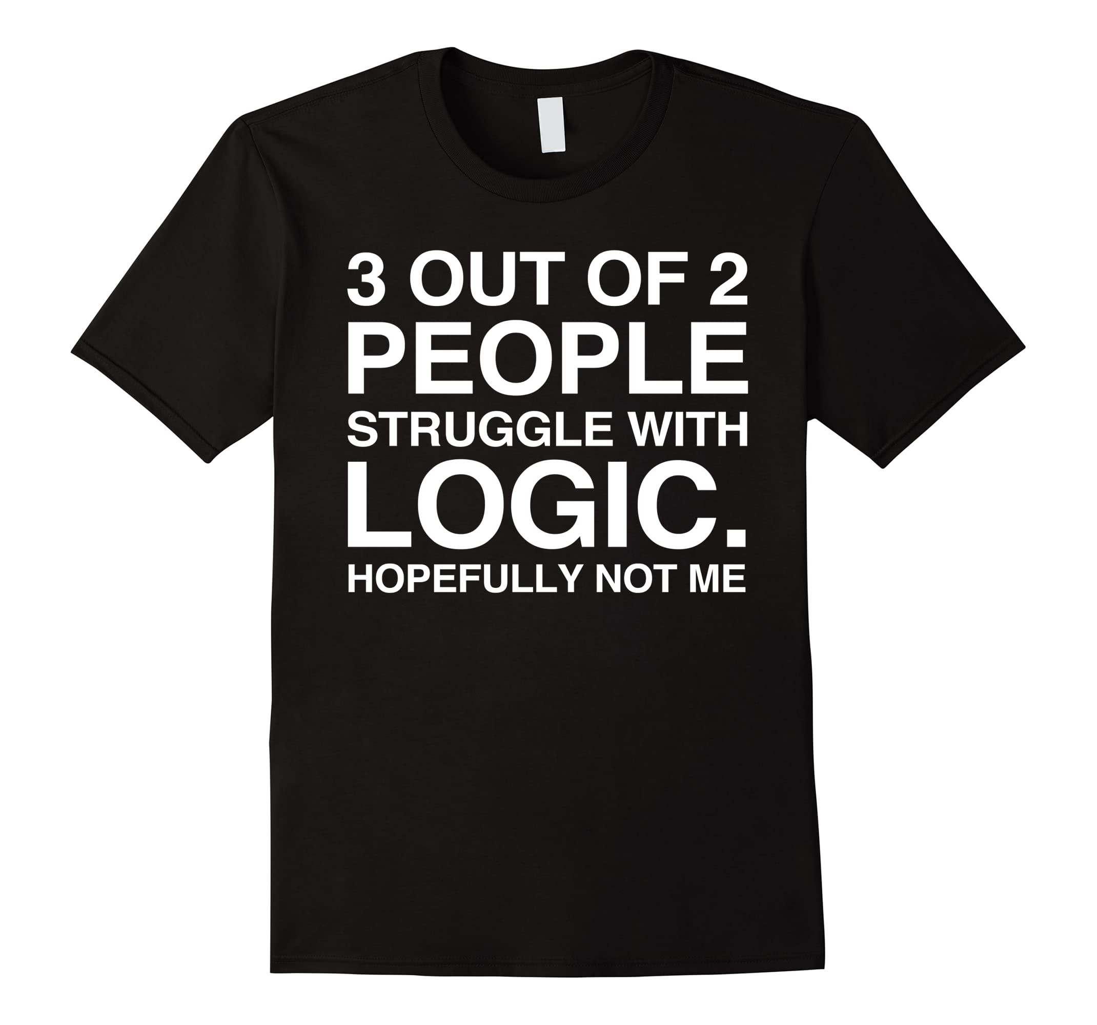 3 Out of 2 People - Funny Premium Quality T-Shirt / tee-RT