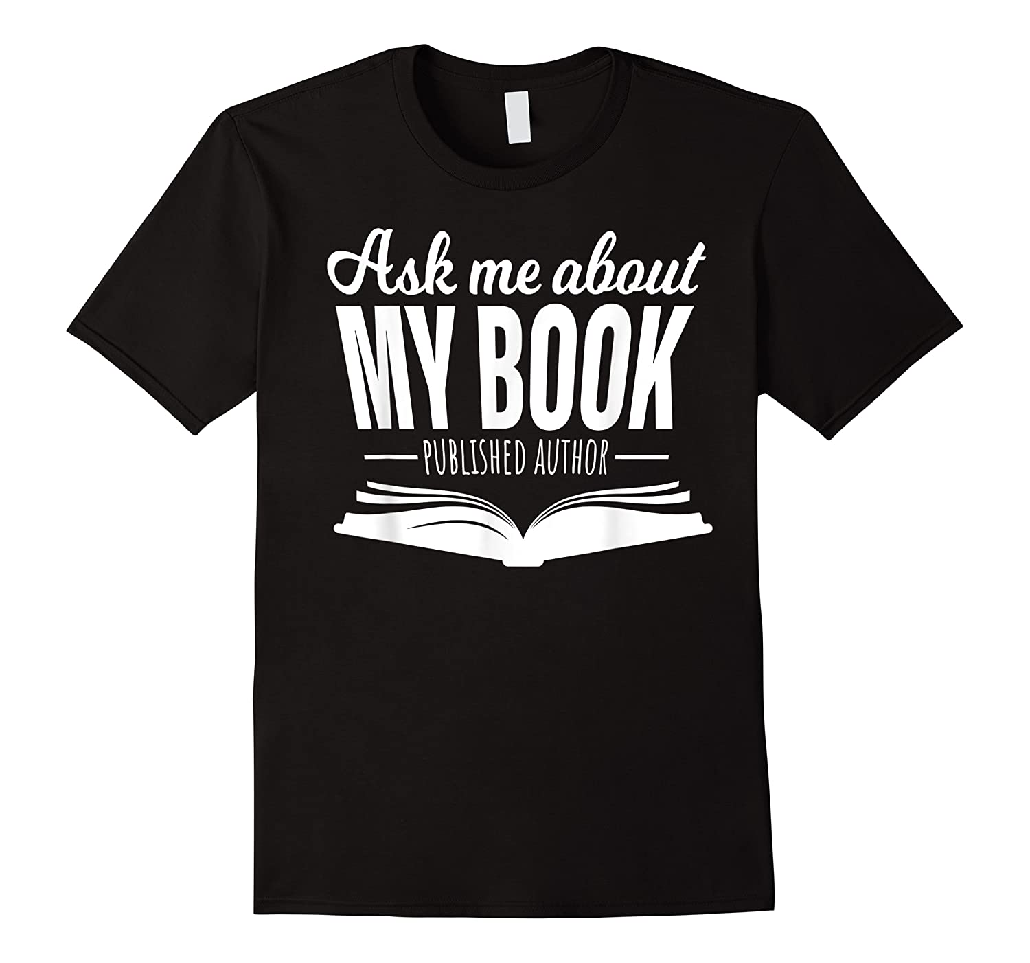 Ask Me About My Book Published Author Writer Shirts
