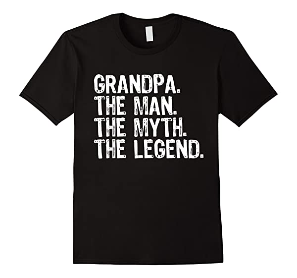Grandpa The Man The Myth The Legend Gift Fathers Day T Shirt