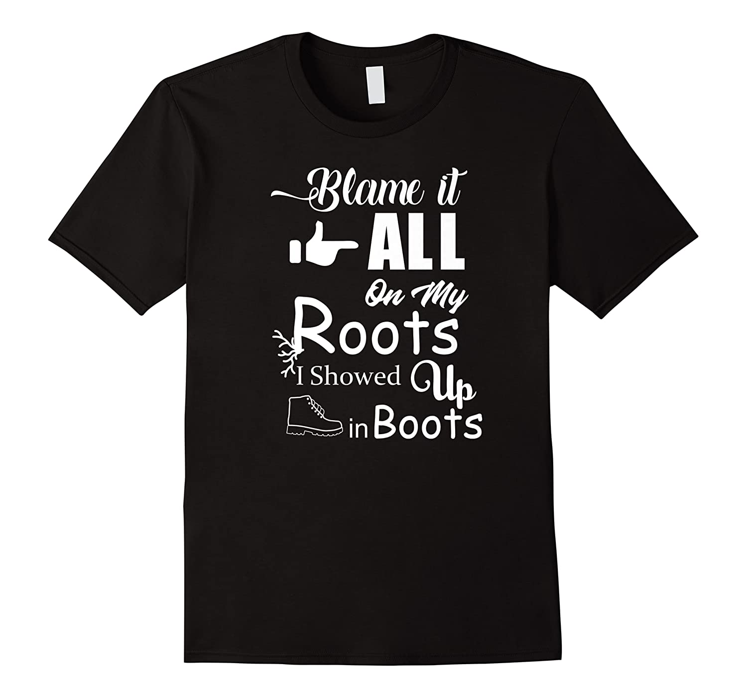 Blame It All On My Roots I Showed Up In Boots Premium T-shirt