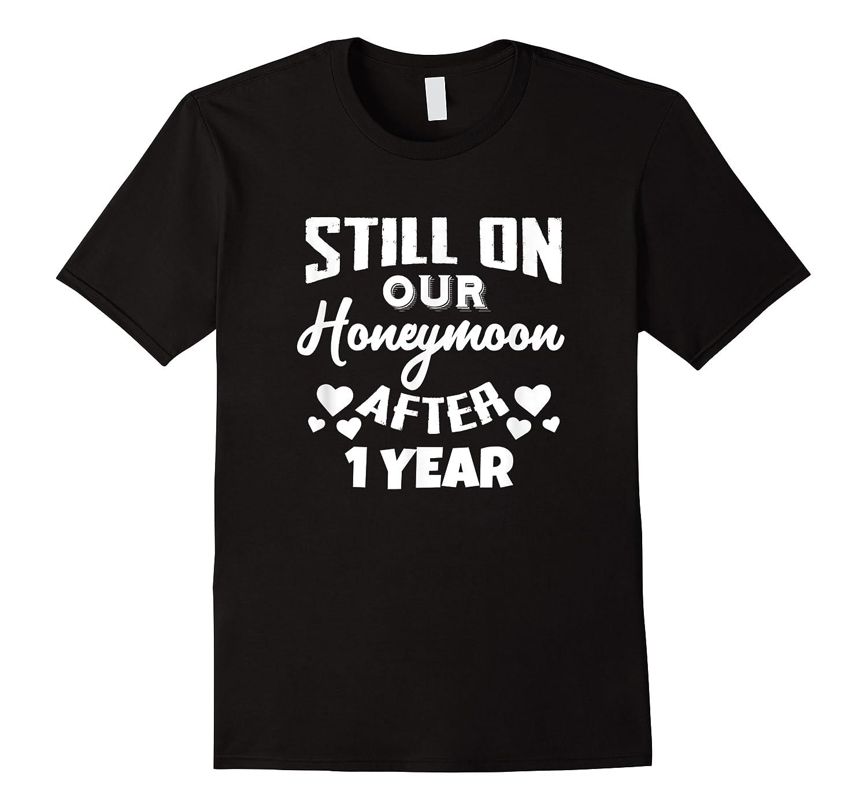 1st Wedding Anniversary Gift Marriage Honeymoon Wife Husband Shirts