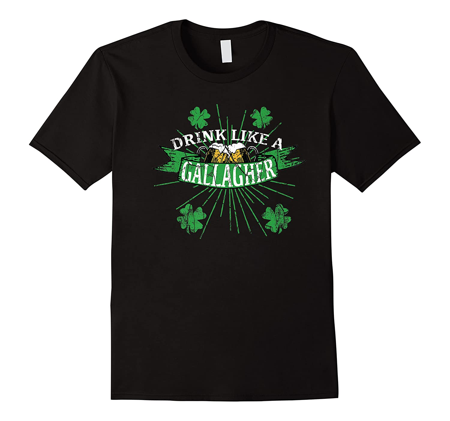 Drink Like A Gallagher T Shirts | St. Patricks Day Drinking