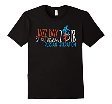 Jazz Day 2018 St Petersburg Russian Federation 2018 T-shirt