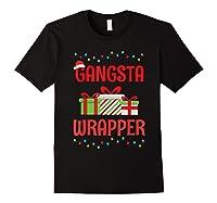 Funny Christmas Gift Gangsta Wrapper Shirts Black