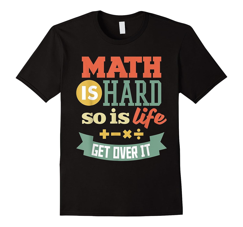 Funny Mathematics Geeks And Teachers Math Is Hard Shirts