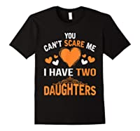 You Don't Scare Me I Have Two Daughters Father's Day T-shirt Black