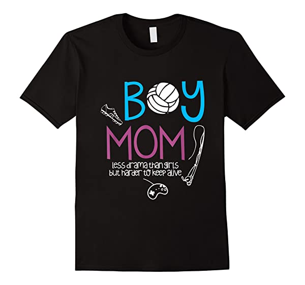Funny Boy Mom T Shirt Less Drama Than Girls Mothers Day Tees